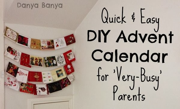Quick and easy diy advent calendar for very busy parents for Diy christmas advent calendar ideas