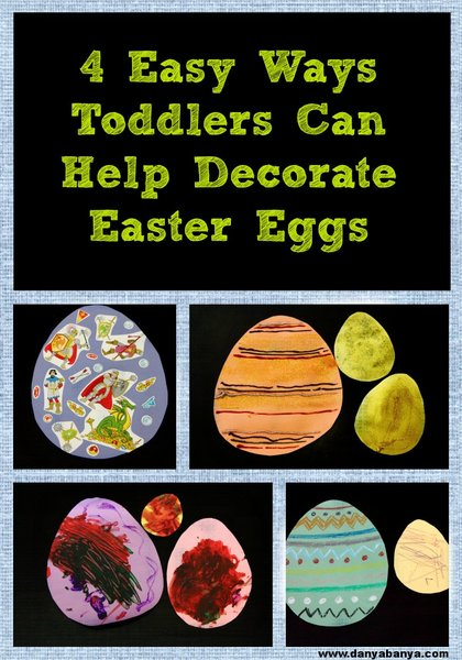 4 Easy Ways Toddlers Can Help Decorate Easter Eggs #easter